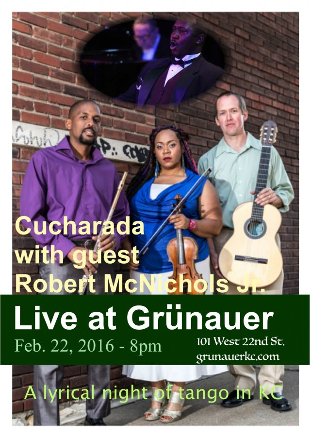 Cucharada with guest Robert McNichols Jr. at Grunauer. A lyrical night of tango in KC.