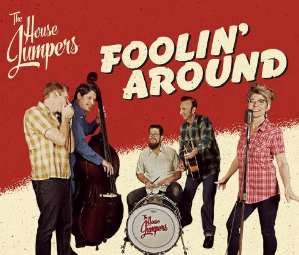"The House Jumpers' new CD is titled ""Foolin' Around"""