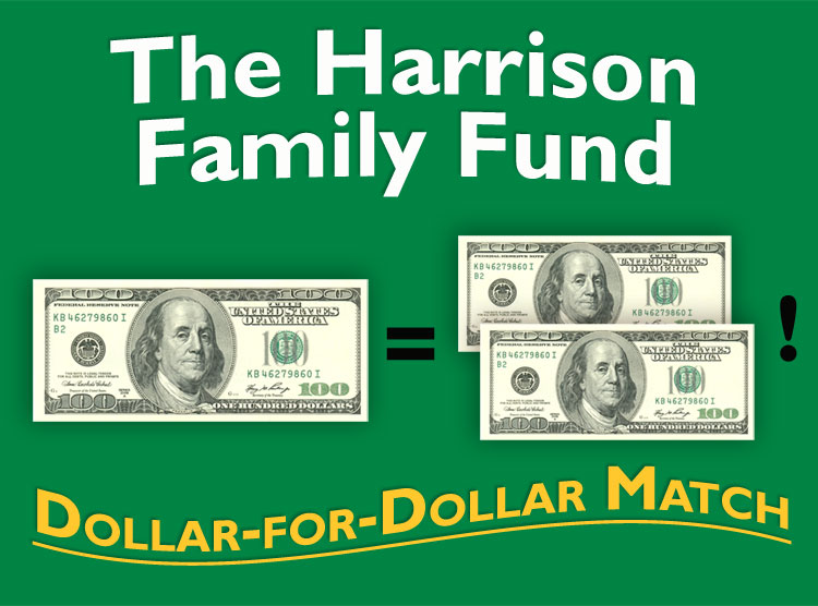 The Harrison Family Fund of the Douglas County Community Foundation will be matching pledges dollar-for-dollar all drive.