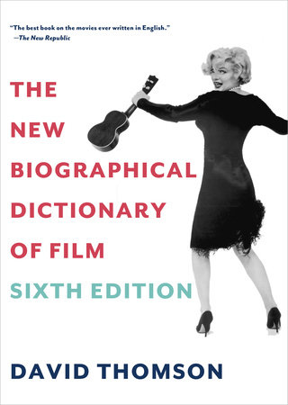 The New Biographical Dictionary of Film is also available in paperback. The book's now in its sixth edition. (Image credit: penguinrandomhouse.com)