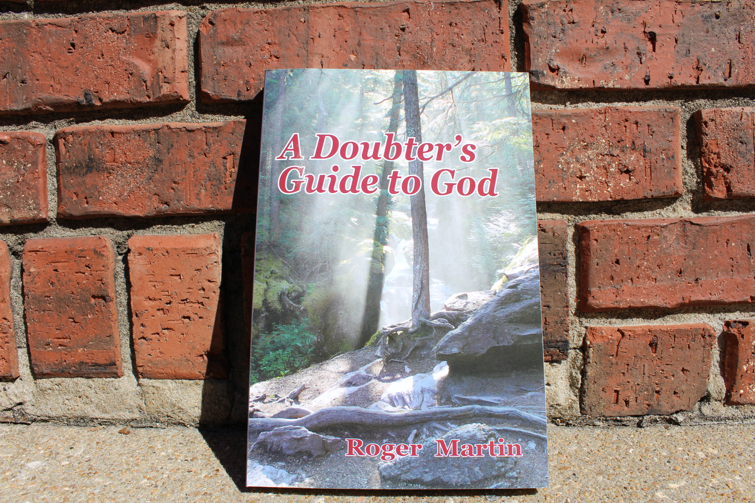 Roger Martin's book, A Doubter's Guide to God, is published by Woodley Press at Washburn University in Topeka. (Photo by J. Schafer)