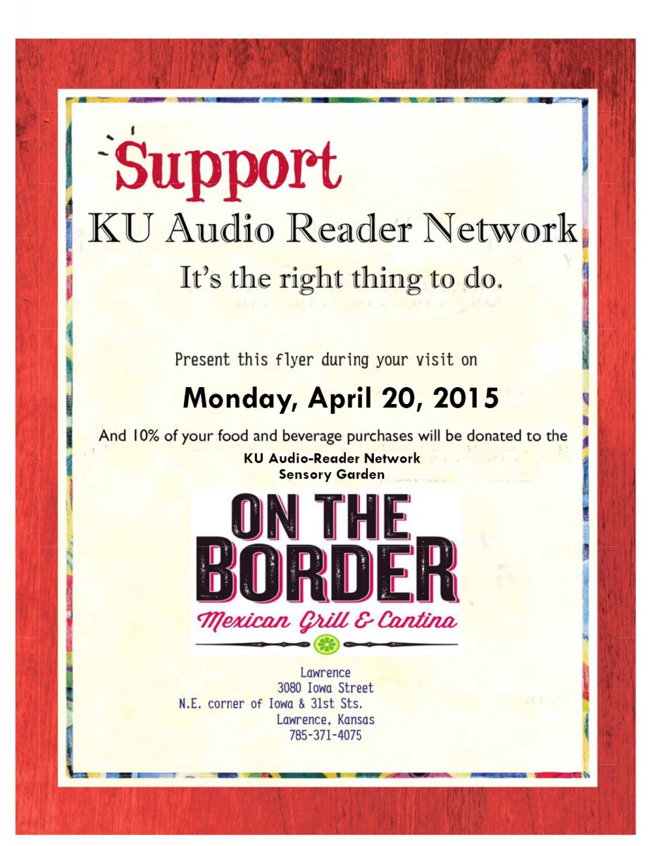 Bring this flyer in with you to On The Border on April 20, and 10% of your food and beverage purchases will go to the Audio-Reader Sensory Garden.