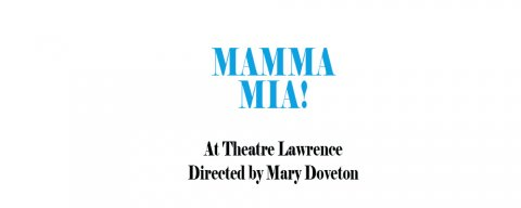 Threater Lawrence Presents MAMMA MIA!