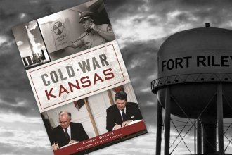 Cold War Kansas book jacket superimposed on photo of Fort Riley water tower