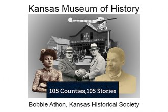 Kansas History Museum - 105 Counties, 105 Stories