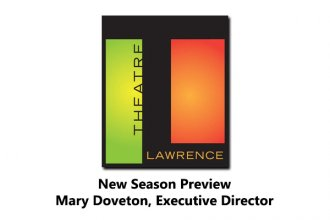 Theatre Lawrence Season Preview