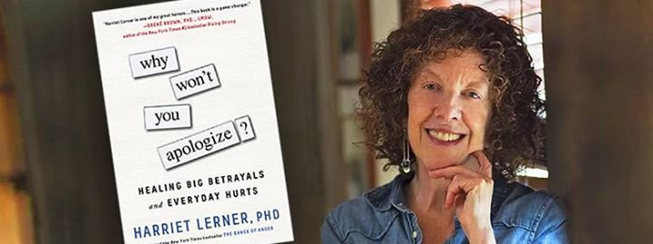 Lawrence writer Harriet Lerner is the author of numerous books, including The Dance of Anger and The Dance of Fear.  Her latest book is titiled, Why Won't You Apologize?