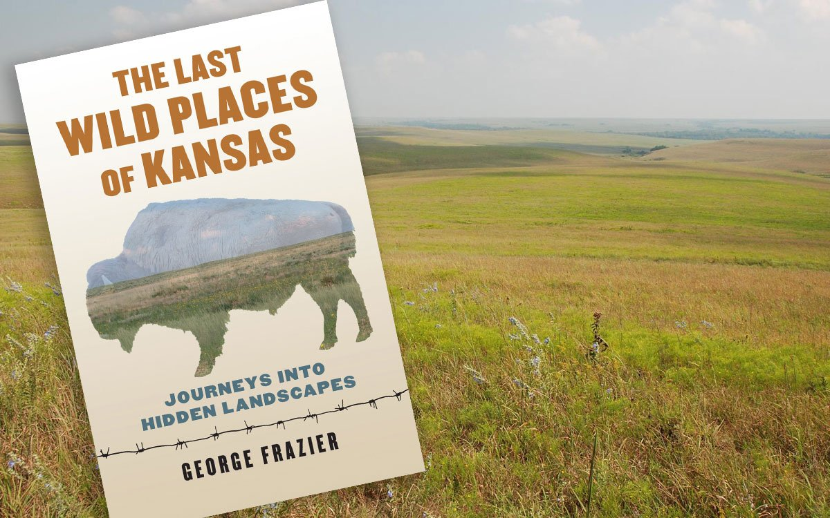 Published by University Press of Kansas, The Last Wild Places of Kansas shares where to find hidden landscapes across the state. (Flickr Photo by Randy Watson)