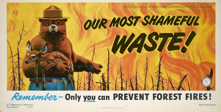 A poster from the U.S. Forest Service depicting Smokey Bear, the central character in a long running campaign to increase fire safety.