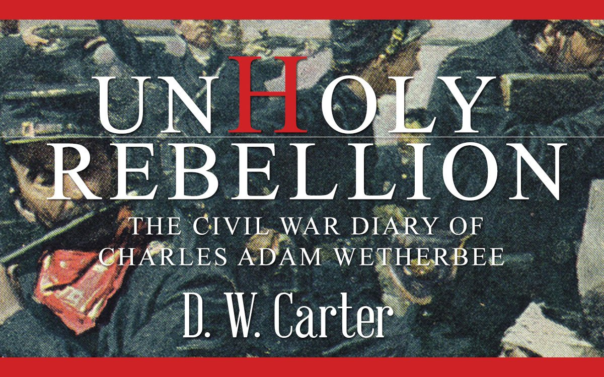 Unholy Rebellion contains the once-discarded Civil War diary of a Union soldier.