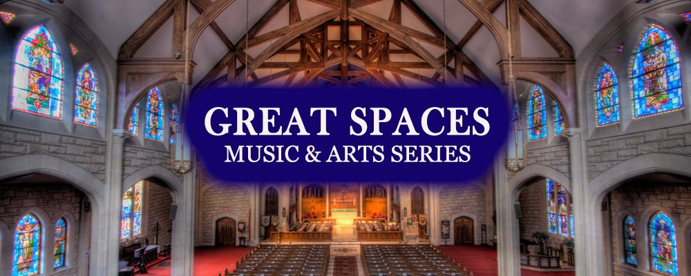 Great Spaces Music & Arts Series - New Season