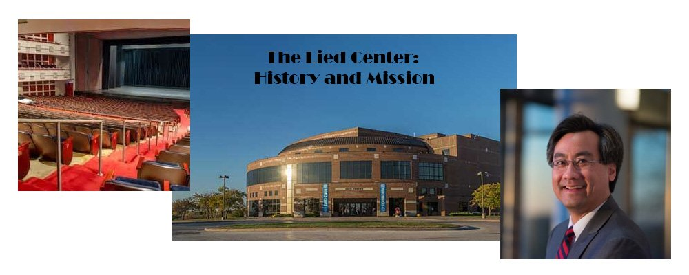 The Lied Center: History and Mission