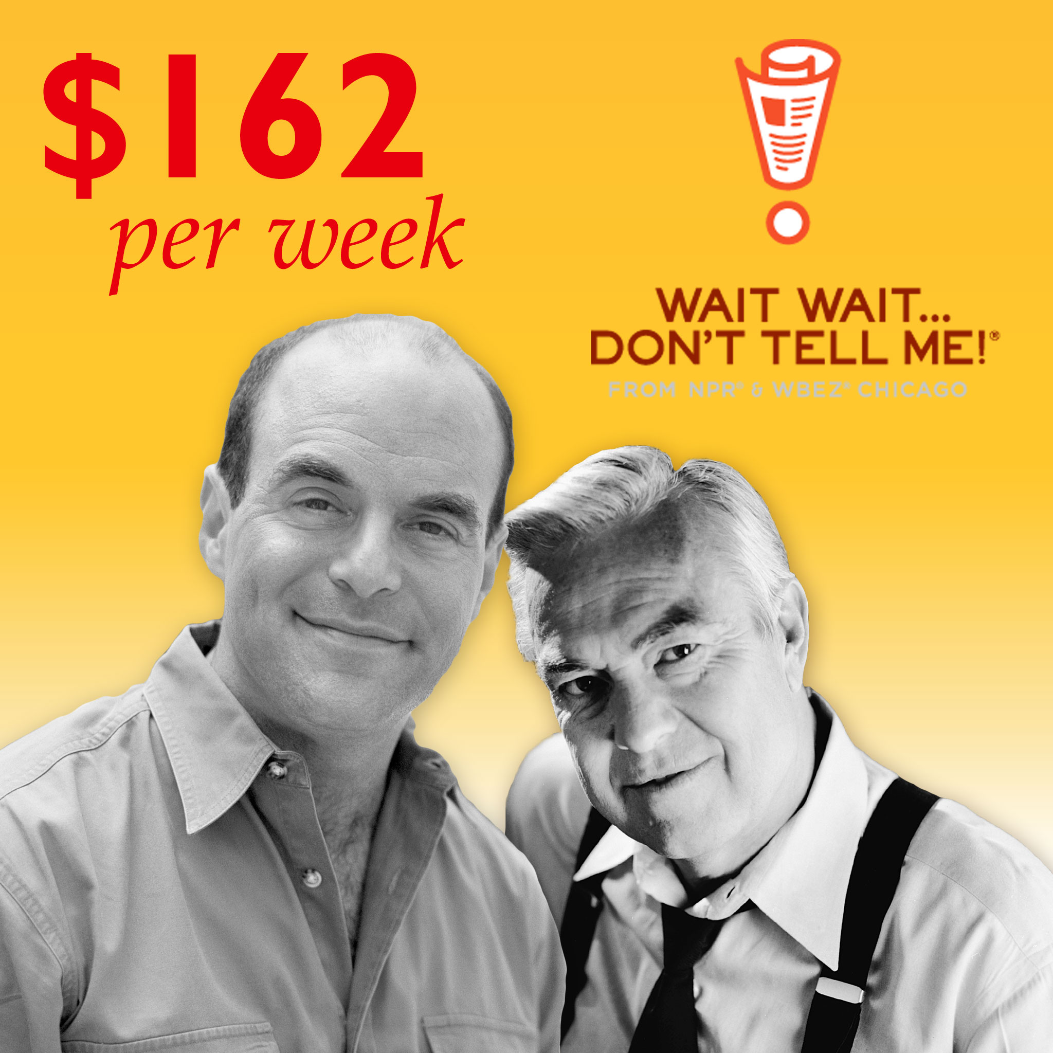 "The hosts of ""Wait Wait... Don't Tell Me!"" Peter Sagal & Bill Kurtis."